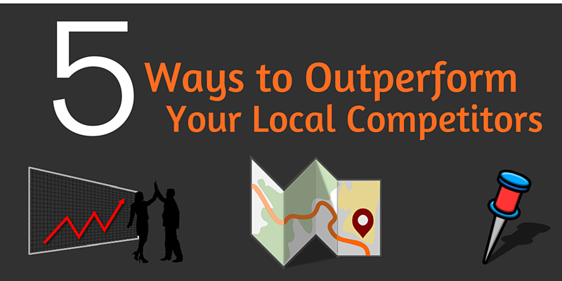 5 Low Cost Ways To Outperform Your Local Competitors