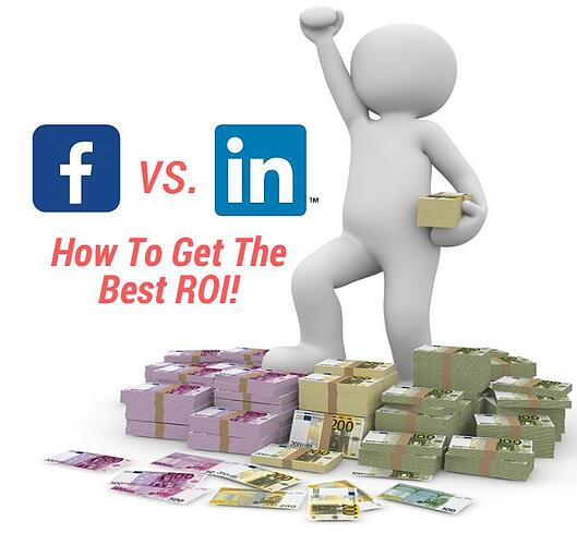 Lead Generation On Facebook Vs LinkedIn - How To Get The Best ROI-1.jpg