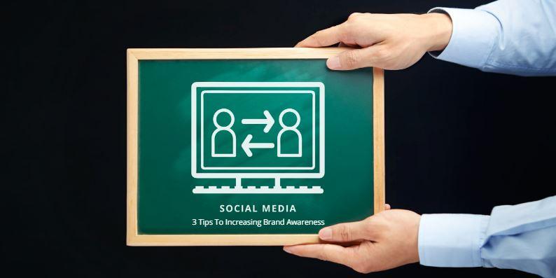 3 Tips To Increasing Brand Awareness On Social Media.jpg