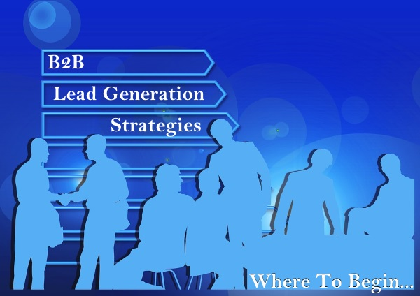 Effective_B2B_Lead_Generation_Strategies_-_Where_To_Begin.jpg
